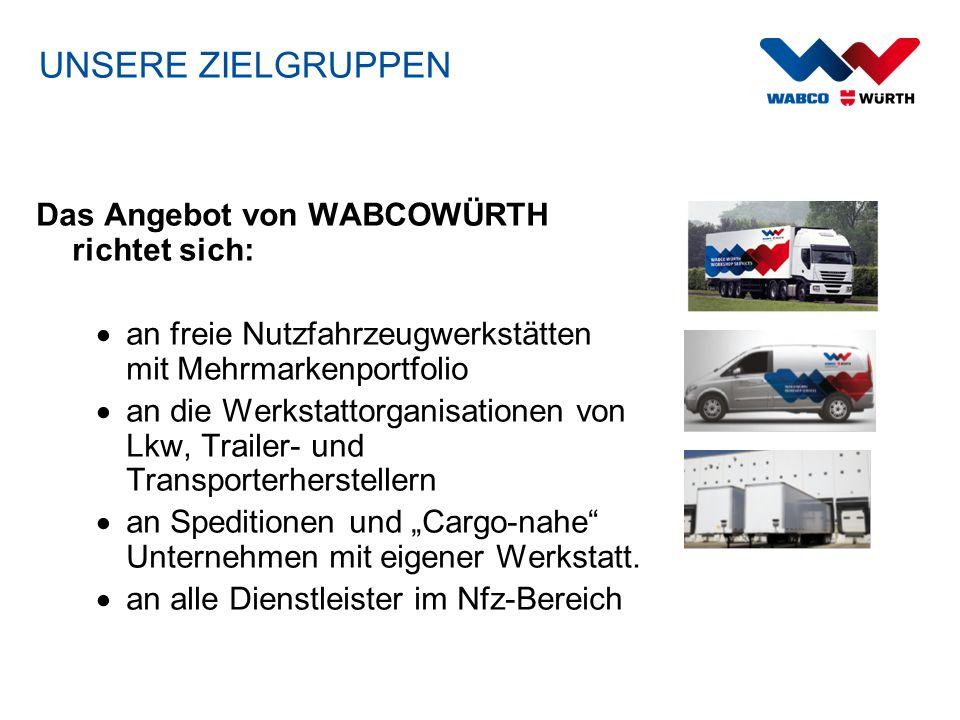 UNSERE ZIELGRUPPEN Das Angebot von WABCOWÜRTH richtet sich: an freie Nutzfahrzeugwerkstätten mit Mehrmarkenportfolio an die Werkstattorganisationen vo