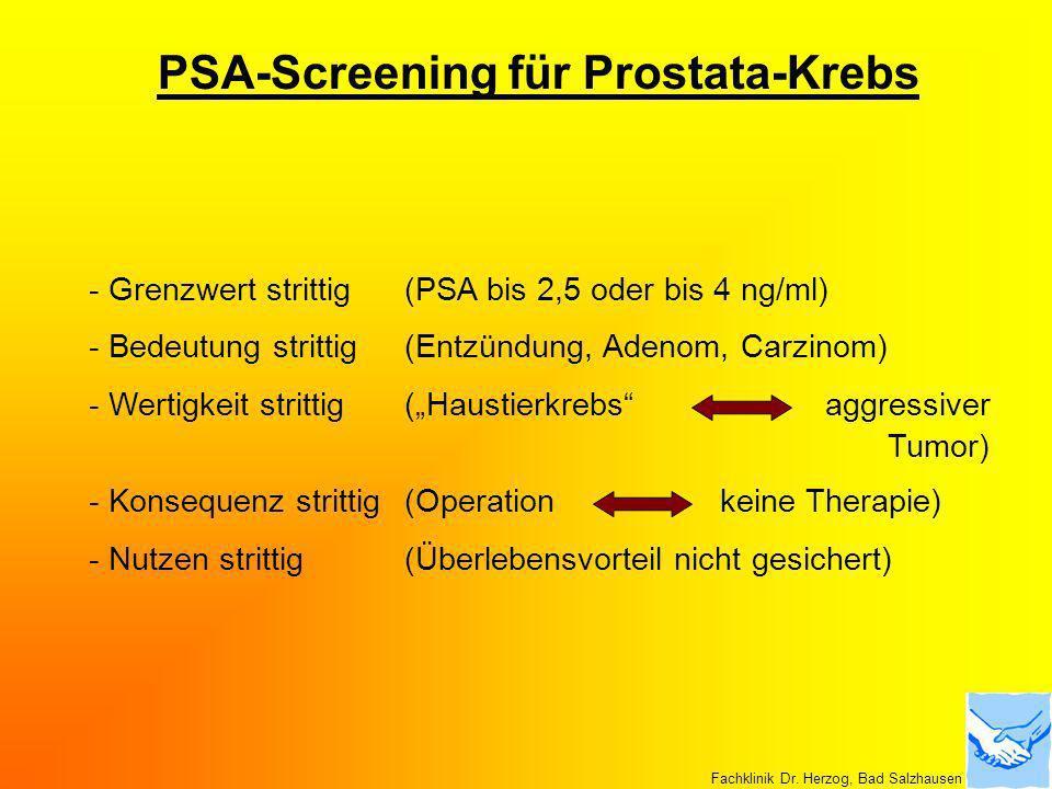 PSA-Screening für Prostata-Krebs - Grenzwert strittig (PSA bis 2,5 oder bis 4 ng/ml) - Bedeutung strittig (Entzündung, Adenom, Carzinom) - Wertigkeit
