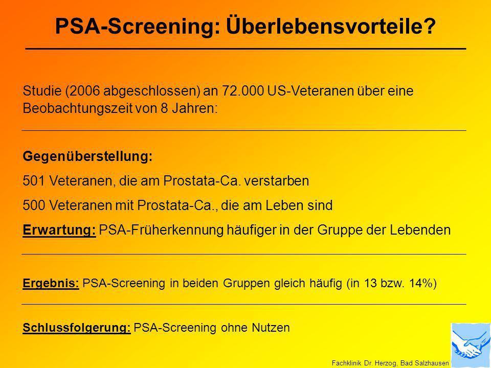 PSA-Screening: Überlebensvorteile? Studie (2006 abgeschlossen) an 72.000 US-Veteranen über eine Beobachtungszeit von 8 Jahren: Gegenüberstellung: 501