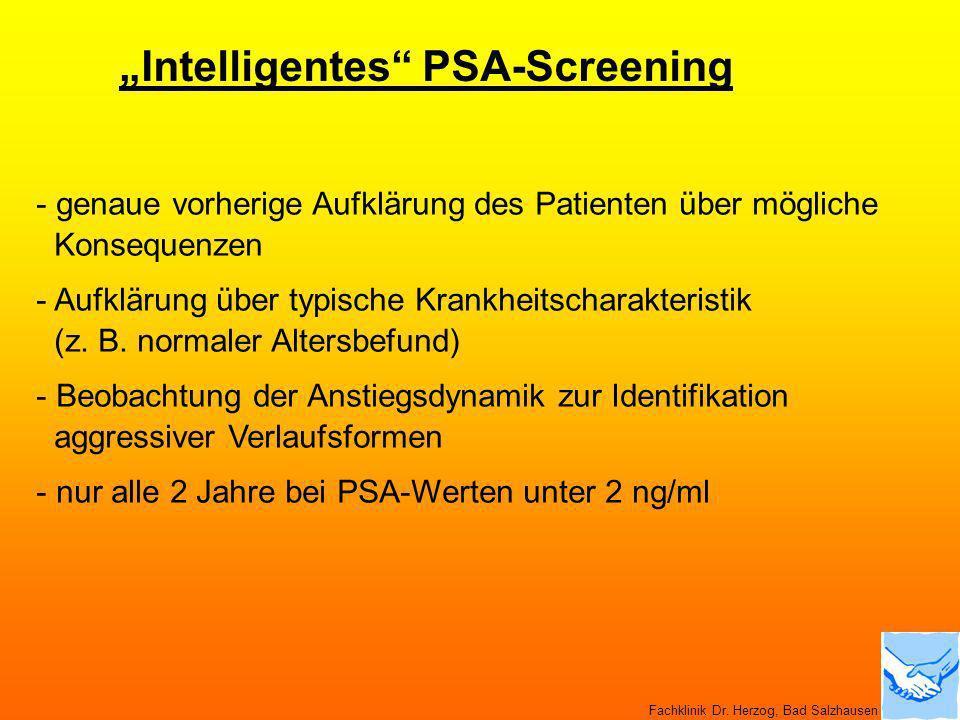 Intelligentes PSA-Screening - genaue vorherige Aufklärung des Patienten über mögliche Konsequenzen - Aufklärung über typische Krankheitscharakteristik