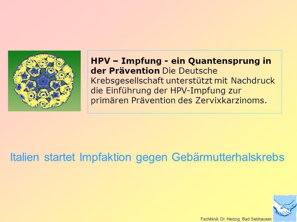 HPV – Impfung - ein Quantensprung in der Prävention Die Deutsche Krebsgesellschaft unterstützt mit Nachdruck die Einführung der HPV-Impfung zur primär