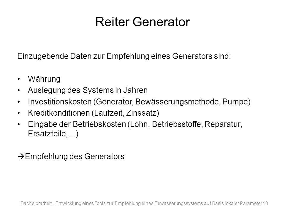 Reiter Generator Einzugebende Daten zur Empfehlung eines Generators sind: Währung Auslegung des Systems in Jahren Investitionskosten (Generator, Bewäs