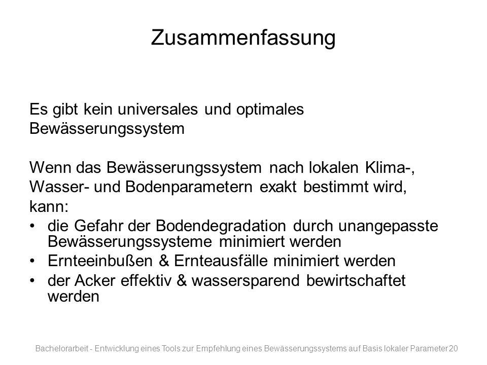 Zusammenfassung Es gibt kein universales und optimales Bewässerungssystem Wenn das Bewässerungssystem nach lokalen Klima-, Wasser- und Bodenparametern
