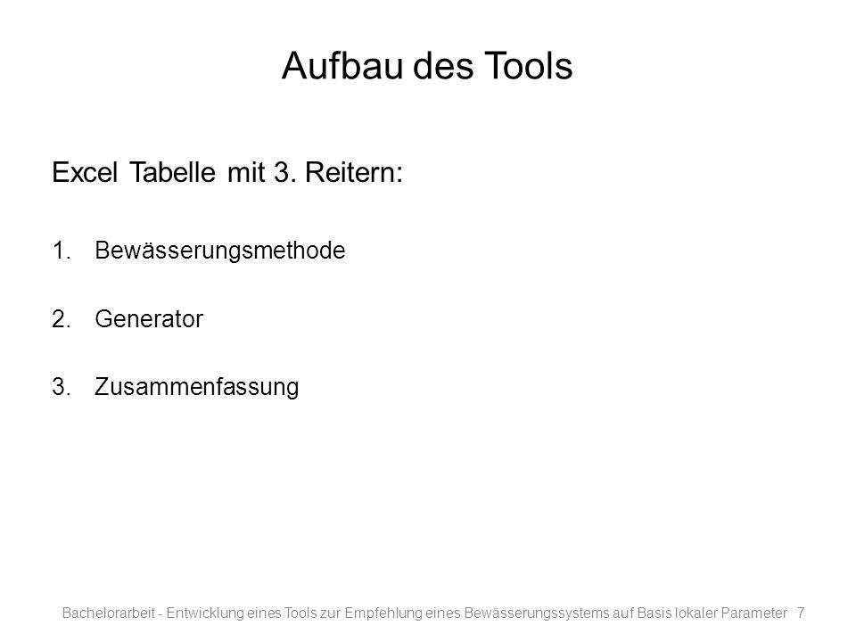 Aufbau des Tools Excel Tabelle mit 3. Reitern: 1.Bewässerungsmethode 2.Generator 3.Zusammenfassung Bachelorarbeit - Entwicklung eines Tools zur Empfeh