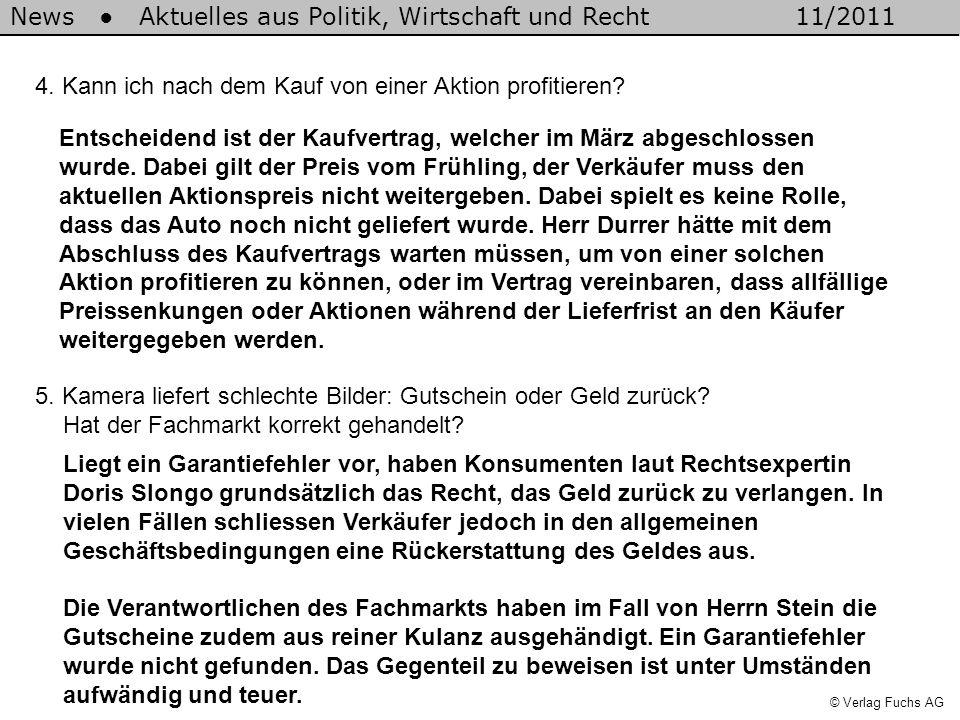 News Aktuelles aus Politik, Wirtschaft und Recht11/2011 © Verlag Fuchs AG 6.