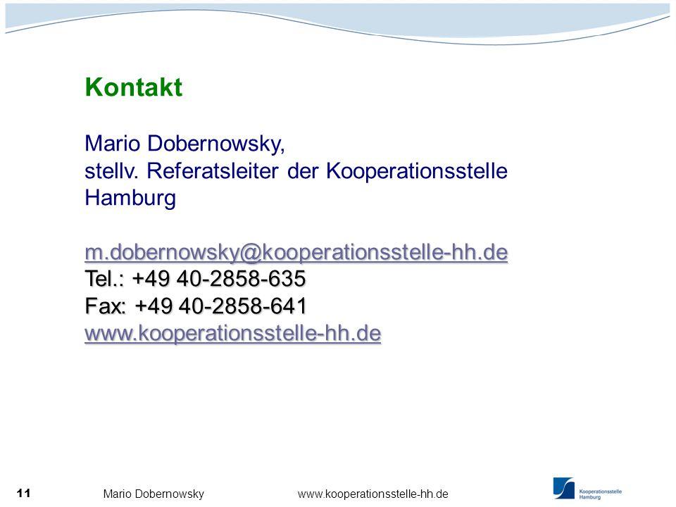 Mario Dobernowsky www.kooperationsstelle-hh.de 11 m.dobernowsky@kooperationsstelle-hh.de m.dobernowsky@kooperationsstelle-hh.de Tel.: +49 40-2858-635