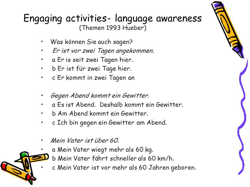 Engaging activities- language awareness (Themen 1993 Hueber) Was können Sie auch sagen? Er ist vor zwei Tagen angekommen. a Er is seit zwei Tagen hier