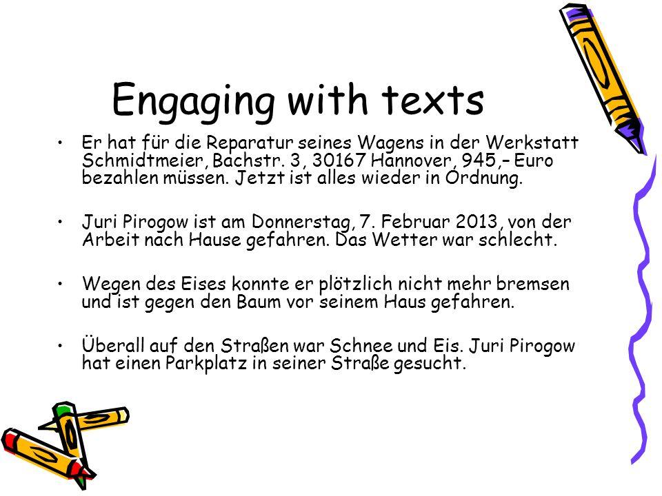 Engaging with texts Er hat für die Reparatur seines Wagens in der Werkstatt Schmidtmeier, Bachstr. 3, 30167 Hannover, 945,– Euro bezahlen müssen. Jetz
