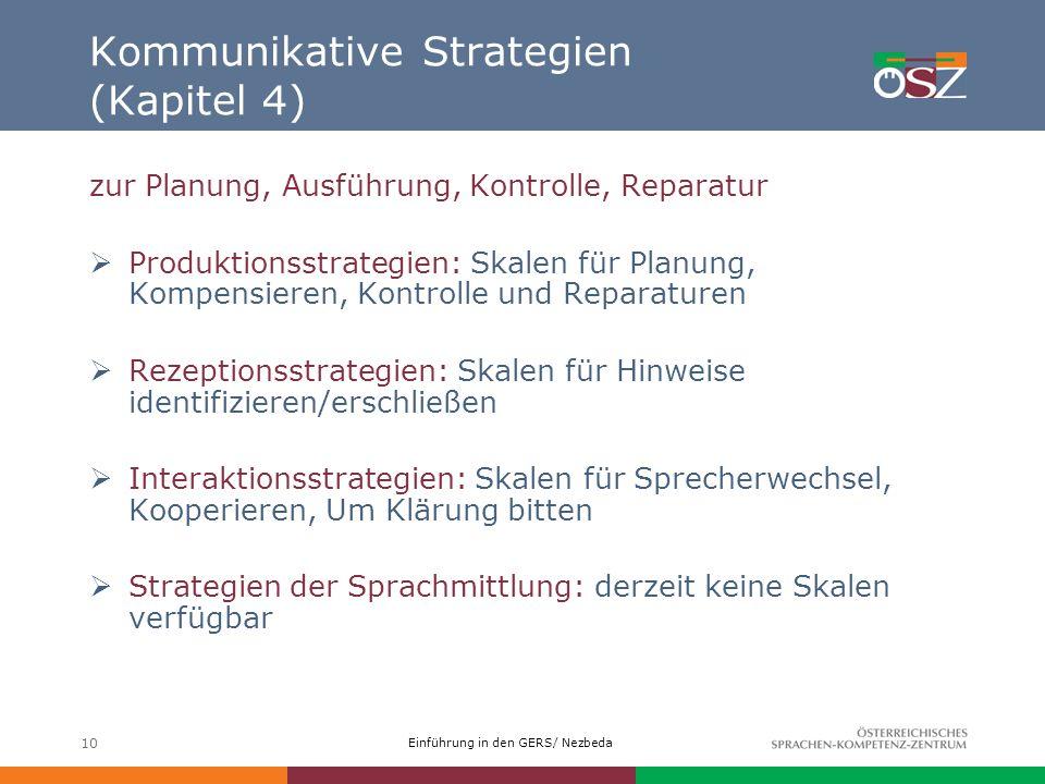 Einführung in den GERS/ Nezbeda 10 Kommunikative Strategien (Kapitel 4) zur Planung, Ausführung, Kontrolle, Reparatur Produktionsstrategien: Skalen fü