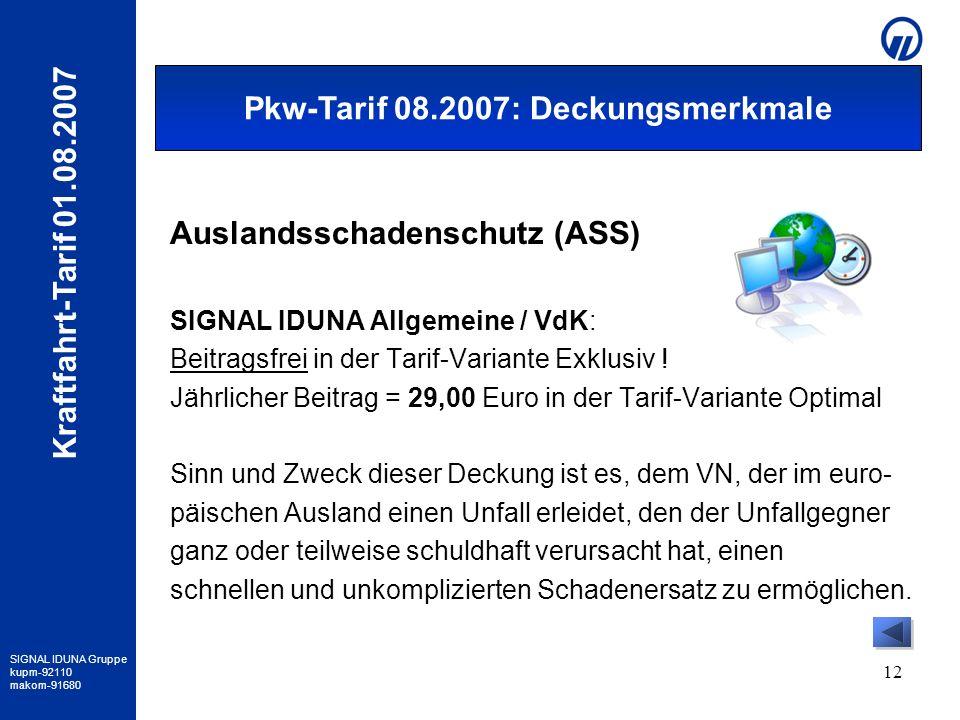 SIGNAL IDUNA Gruppe kupm-92110 makom-91680 Kraftfahrt-Tarif 01.08.2007 12 Auslandsschadenschutz (ASS) SIGNAL IDUNA Allgemeine / VdK: Beitragsfrei in d