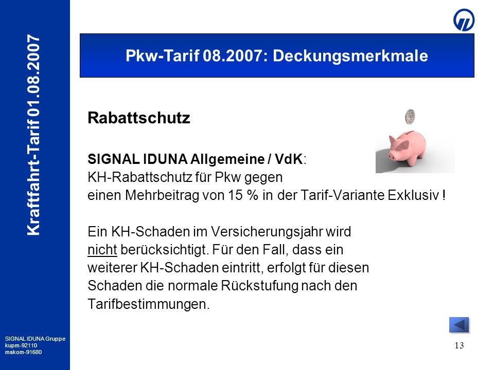 SIGNAL IDUNA Gruppe kupm-92110 makom-91680 Kraftfahrt-Tarif 01.08.2007 13 Rabattschutz SIGNAL IDUNA Allgemeine / VdK: KH-Rabattschutz für Pkw gegen ei