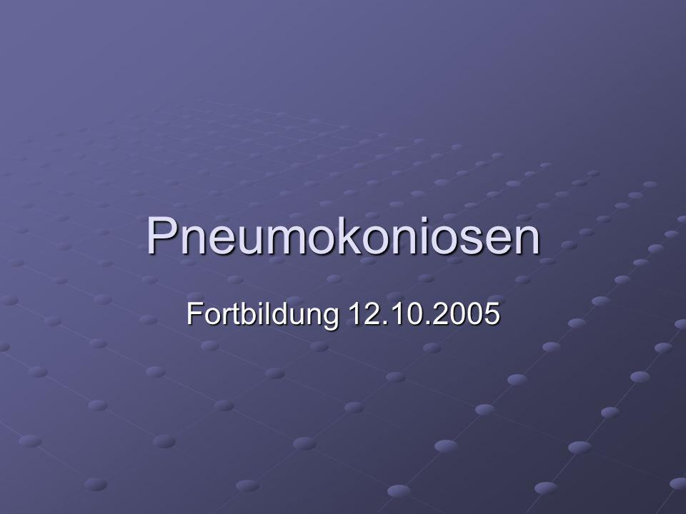 Pneumokoniosen Fortbildung 12.10.2005