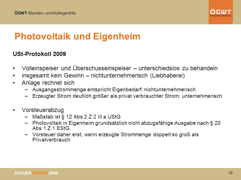 ÖGWT Klienten- und KollegenInfo STEUERUPDATE 2009 Photovoltaik und Eigenheim USt-Protokoll 2009 Volleinspeiser und Überschusseinspeiser – unterschieds