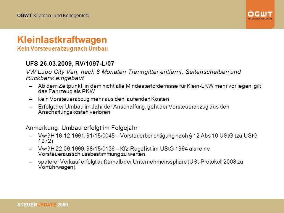 ÖGWT Klienten- und KollegenInfo STEUERUPDATE 2009 Kleinlastkraftwagen Kein Vorsteuerabzug nach Umbau UFS 26.03.2009, RV/1097-L/07 VW Lupo City Van, na