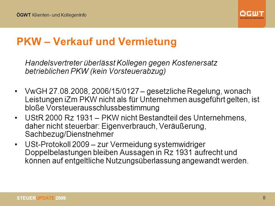 ÖGWT Klienten- und KollegenInfo STEUERUPDATE 2009 Budgetbegleitgesetz 2009 Umsatzsteuer – sonstige Änderungen I Entstehung Steuerschuld – Verschiebung um einen Monat bei verspäteter Rechnungsausstellung gilt nicht bei Übergang der Steuerschuld (ausländischer Leistender) Vierteljährliche Abgabe Voranmeldung, sofern Vorjahresumsatz nicht über EUR 30.000 Adaptierung gesetzliche Grundlage für Vorsteuer- erstattungsverfahren –Fristenbestimmung –Elektronische Bescheidzustellung –Verzinsung Erstattungsbetrag –Vorsteuererstattung nur in dem Umfang, in dem Antragsteller in seinem Mitgliedstaat zum Vorsteuerabzug berechtigt wäre