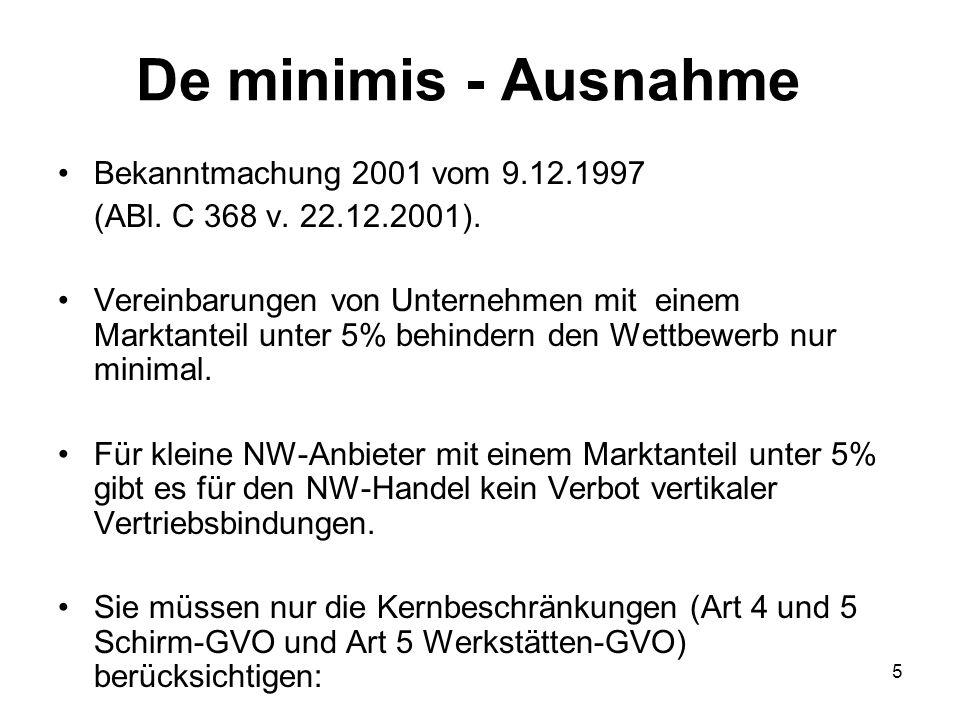 De minimis - Ausnahme Bekanntmachung 2001 vom 9.12.1997 (ABl. C 368 v. 22.12.2001). Vereinbarungen von Unternehmen mit einem Marktanteil unter 5% behi