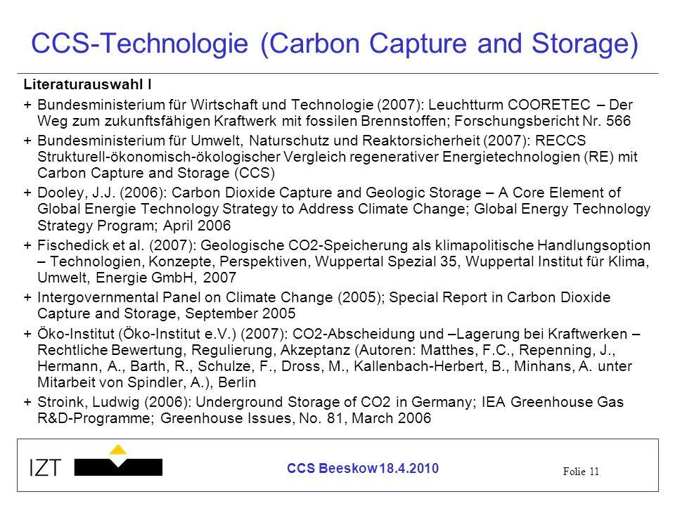 Folie 11 CCS Beeskow 18.4.2010 CCS-Technologie (Carbon Capture and Storage) Literaturauswahl I +Bundesministerium für Wirtschaft und Technologie (2007