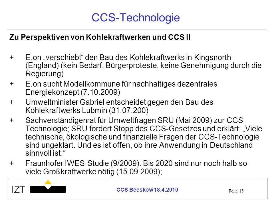 Folie 15 CCS Beeskow 18.4.2010 CCS-Technologie Zu Perspektiven von Kohlekraftwerken und CCS II +E.on verschiebt den Bau des Kohlekraftwerks in Kingsno