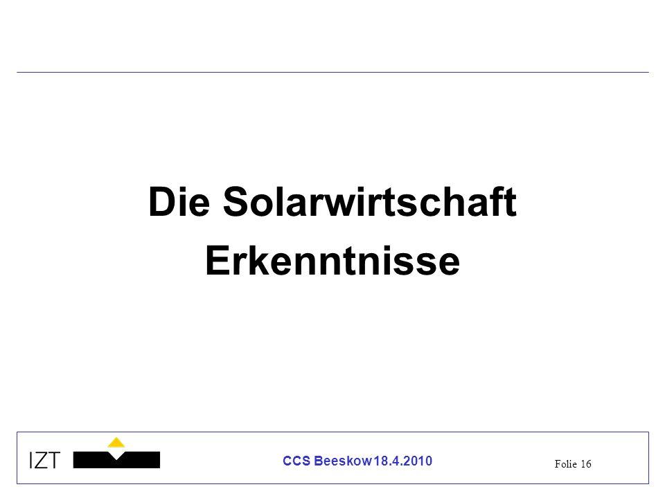 Folie 16 CCS Beeskow 18.4.2010 Die Solarwirtschaft Erkenntnisse