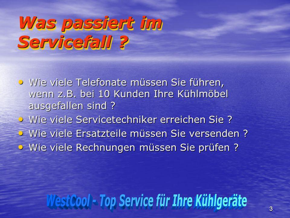 3 Was passiert im Servicefall ? Wie viele Telefonate müssen Sie führen, wenn z.B. bei 10 Kunden Ihre Kühlmöbel ausgefallen sind ? Wie viele Telefonate