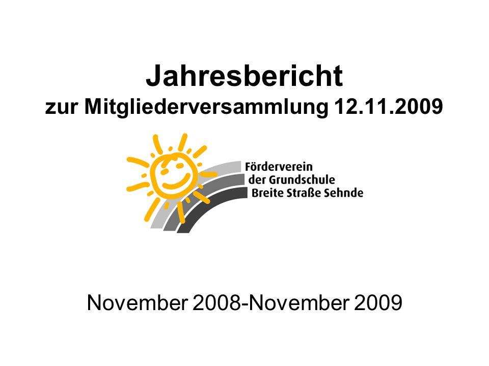 Jahresbericht zur Mitgliederversammlung 12.11.2009 November 2008-November 2009