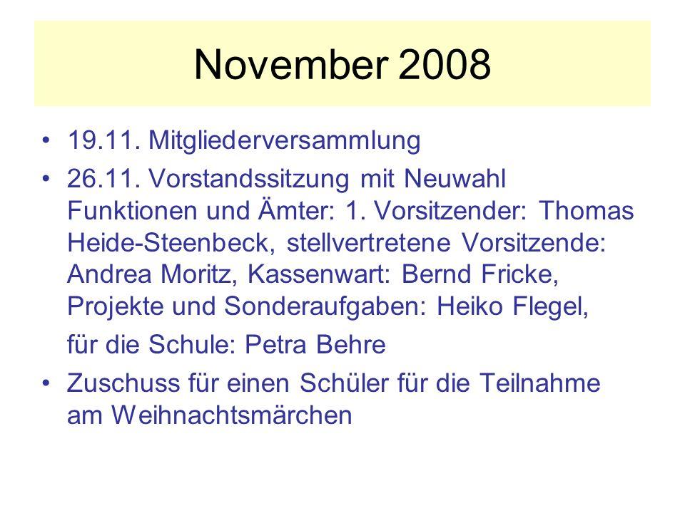 November 2008 19.11.Mitgliederversammlung 26.11.