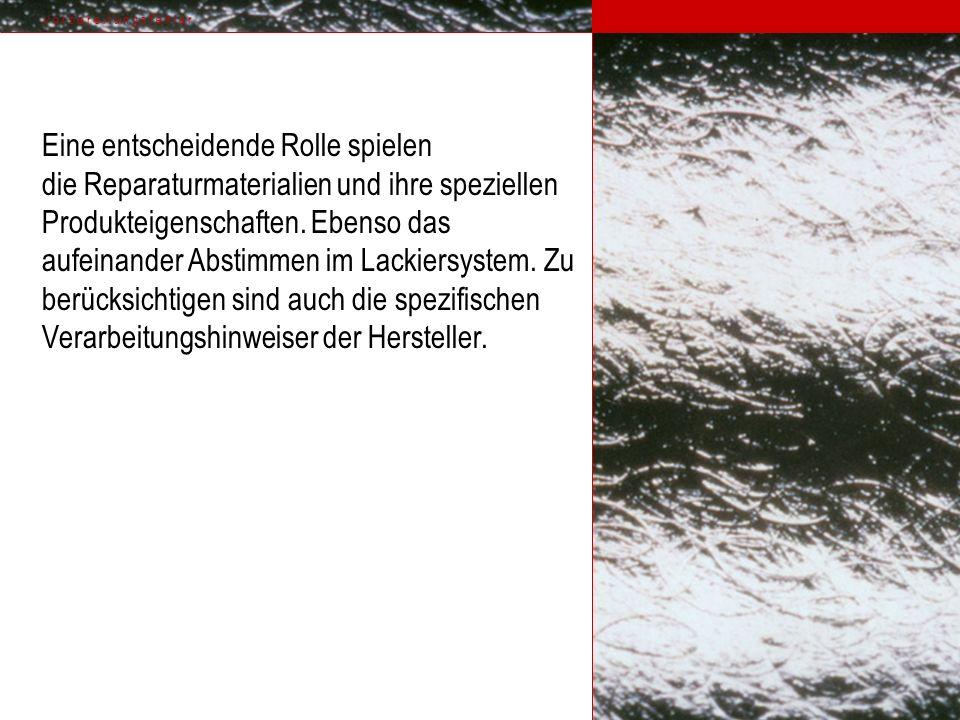 Ursachen Untergrund nicht sorgfältig gereinigt Überbeschichtung des Decklackes Verwendung einer ungeeigneten Grundierung Ungenügend geschliffen Kondenswasserbildung zwischen Untergrund und Decklack Keine Haftung von Decklack V o r b e r e i t u n g s f e h l e r