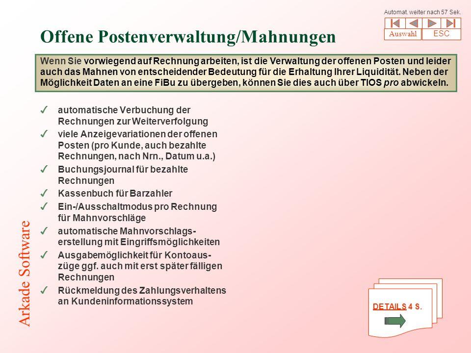 Offene Postenverwaltung/Mahnungen 4automatische Verbuchung der Rechnungen zur Weiterverfolgung 4viele Anzeigevariationen der offenen Posten (pro Kunde, auch bezahlte Rechnungen, nach Nrn., Datum u.a.) 4Buchungsjournal für bezahlte Rechnungen 4Kassenbuch für Barzahler 4Ein-/Ausschaltmodus pro Rechnung für Mahnvorschläge 4automatische Mahnvorschlags- erstellung mit Eingriffsmöglichkeiten 4Ausgabemöglichkeit für Kontoaus- züge ggf.