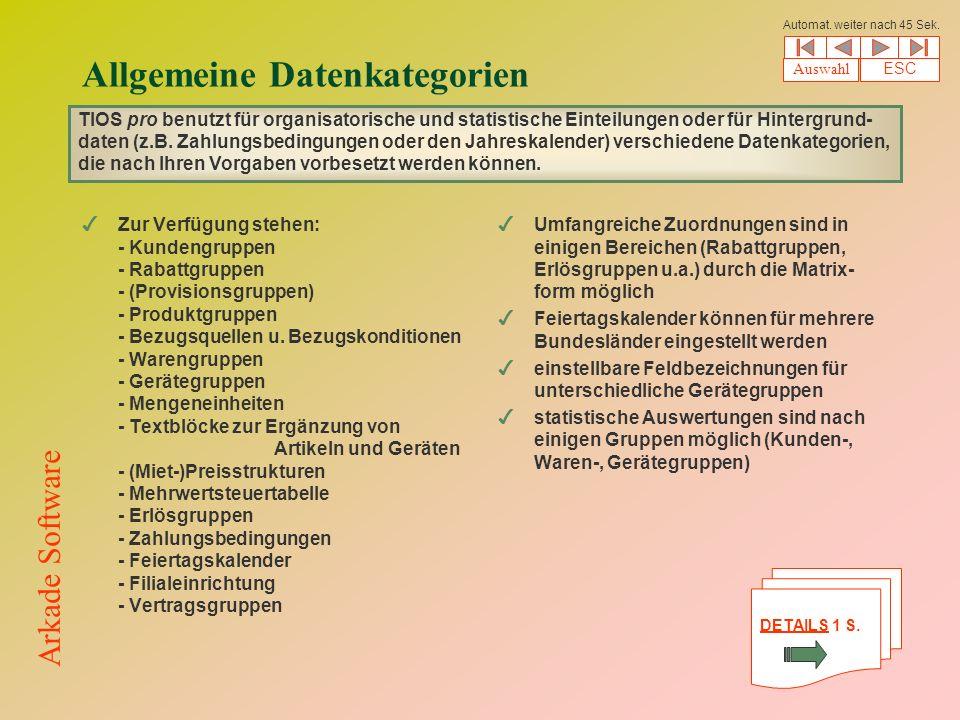 Allgemeine Datenkategorien 4Zur Verfügung stehen: - Kundengruppen - Rabattgruppen - (Provisionsgruppen) - Produktgruppen - Bezugsquellen u.