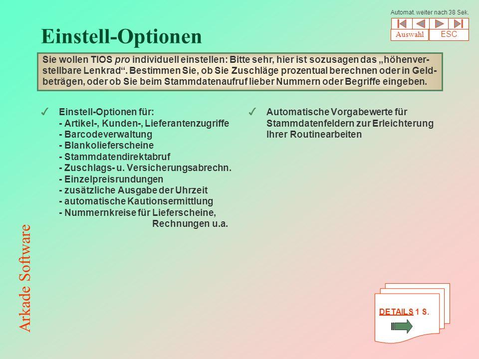 Einstell-Optionen 4Einstell-Optionen für: - Artikel-, Kunden-, Lieferantenzugriffe - Barcodeverwaltung - Blankolieferscheine - Stammdatendirektabruf - Zuschlags- u.