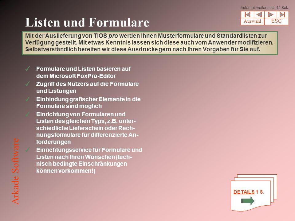 Listen und Formulare 4Formulare und Listen basieren auf dem Microsoft FoxPro-Editor 4Zugriff des Nutzers auf die Formulare und Listungen 4Einbindung grafischer Elemente in die Formulare sind möglich 4Einrichtung von Formularen und Listen des gleichen Typs, z.B.
