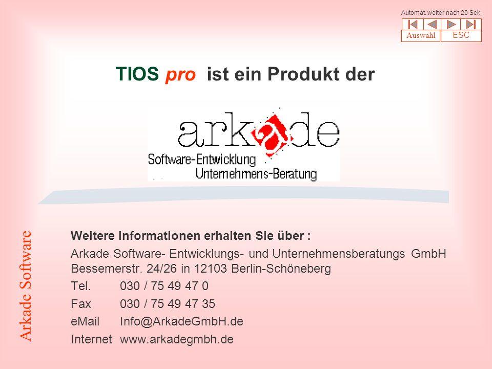 TIOS pro ist ein Produkt der Weitere Informationen erhalten Sie über : Arkade Software- Entwicklungs- und Unternehmensberatungs GmbH Bessemerstr.