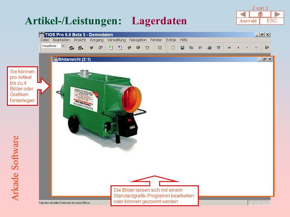 Artikel-/Leistungen: Lagerdaten Auswahl ESC 2 von 3 Arkade Software Sie können pro Artikel bis zu 4 Bilder oder Grafiken hinterlegen Die Bilder lassen sich mit einem Standardgrafik-Programm bearbeiten oder können gezoomt werden