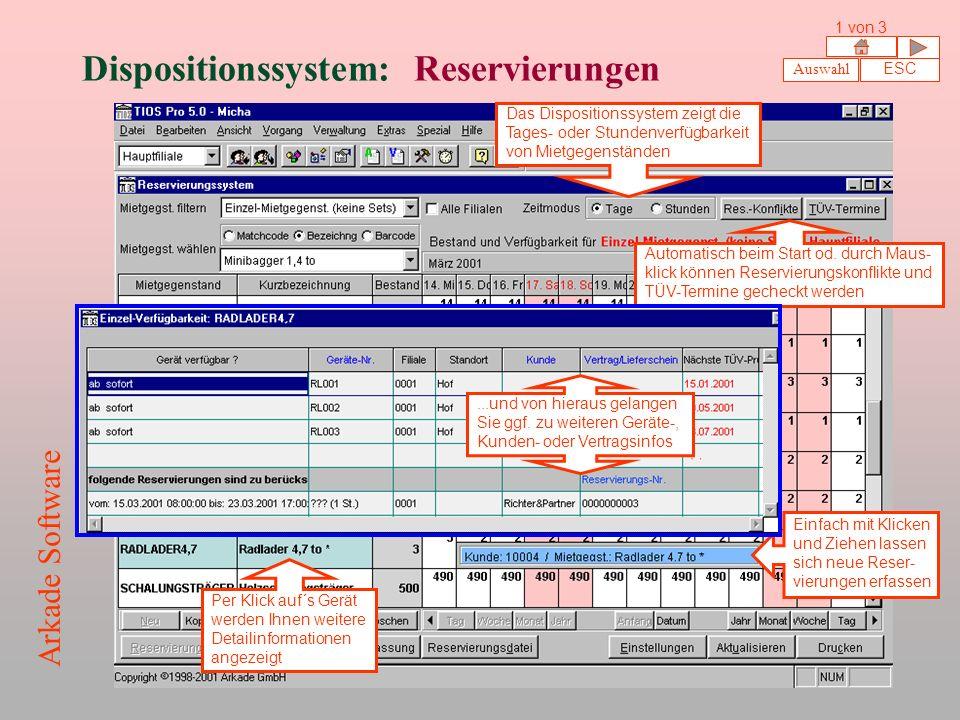 Dispositionssystem: Reservierungen Auswahl ESC 1 von 3 Arkade Software Das Dispositionssystem zeigt die Tages- oder Stundenverfügbarkeit von Mietgegenständen Einfach mit Klicken und Ziehen lassen sich neue Reser- vierungen erfassen Automatisch beim Start od.