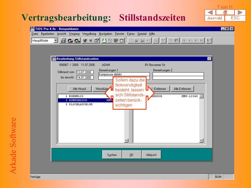 Vertragsbearbeitung: Stillstandszeiten Sofern dazu die Notwendigkeit besteht, lassen sich Stillstands- zeiten berück- sichtigen Auswahl ESC 7 von 11 Arkade Software