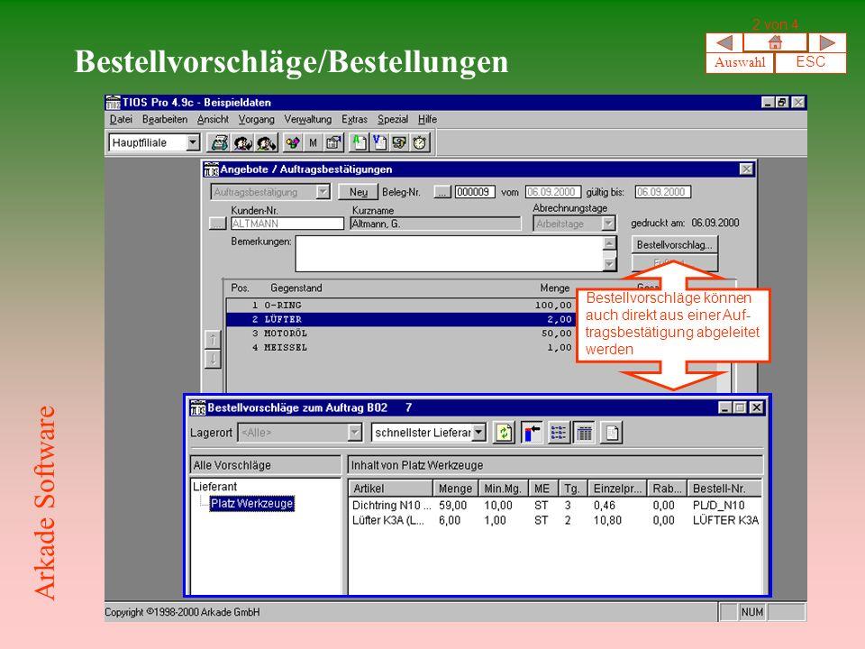 Bestellvorschläge/Bestellungen Bestellvorschläge können auch direkt aus einer Auf- tragsbestätigung abgeleitet werden Auswahl ESC 2 von 4 Arkade Software