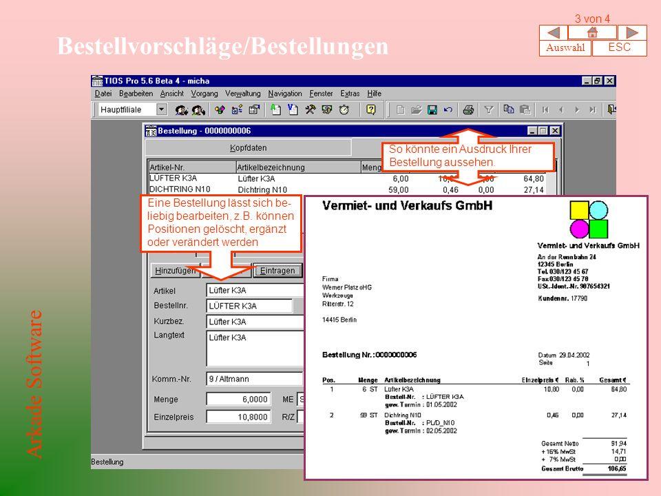 Bestellvorschläge/Bestellungen Auswahl ESC 3 von 4 Arkade Software Eine Bestellung lässt sich be- liebig bearbeiten, z.B.