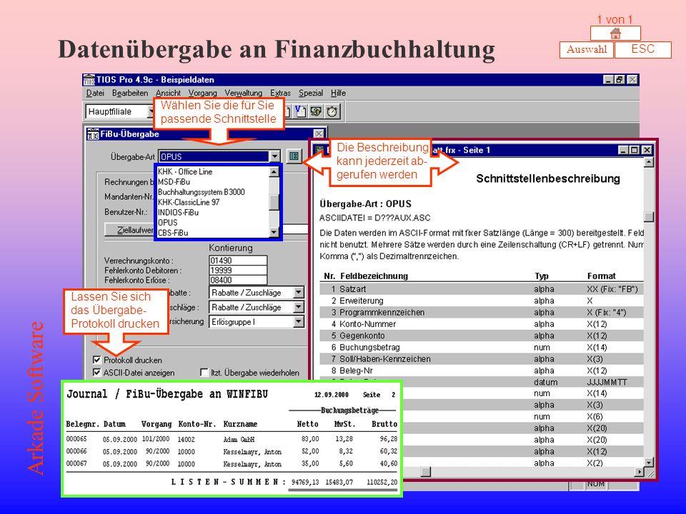 Datenübergabe an Finanzbuchhaltung Wählen Sie die für Sie passende Schnittstelle Die Beschreibung kann jederzeit ab- gerufen werden Lassen Sie sich das Übergabe- Protokoll drucken Auswahl ESC 1 von 1 Arkade Software