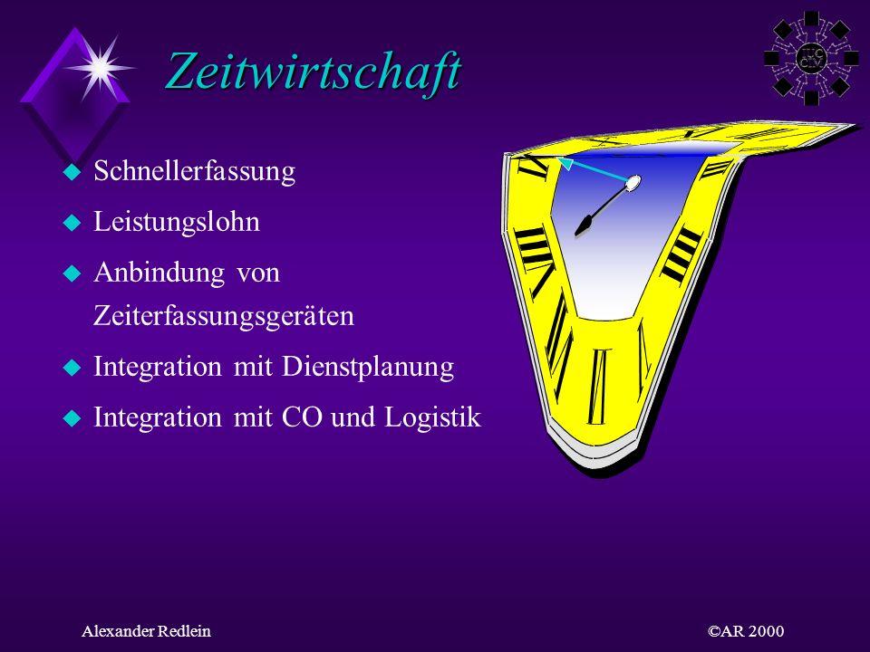 ©AR 2000Alexander Redlein Zeitwirtschaft Zeitwirtschaft u Schnellerfassung u Leistungslohn u Anbindung von Zeiterfassungsgeräten u Integration mit Die