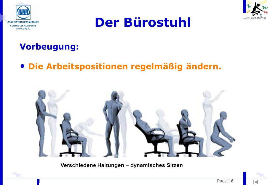 www.safestart.lu Page: 16 Vorbeugung: Die Arbeitspositionen regelmäßig ändern. Der Bürostuhl Verschiedene Haltungen – dynamisches Sitzen