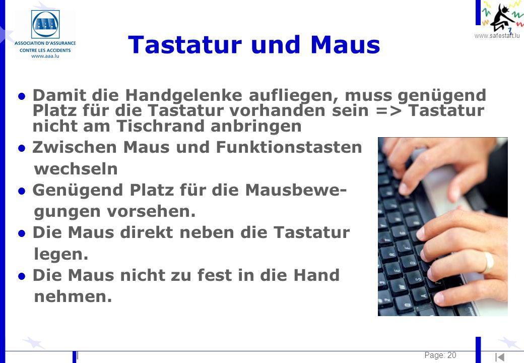 www.safestart.lu Page: 20 Tastatur und Maus l Damit die Handgelenke aufliegen, muss genügend Platz für die Tastatur vorhanden sein => Tastatur nicht a