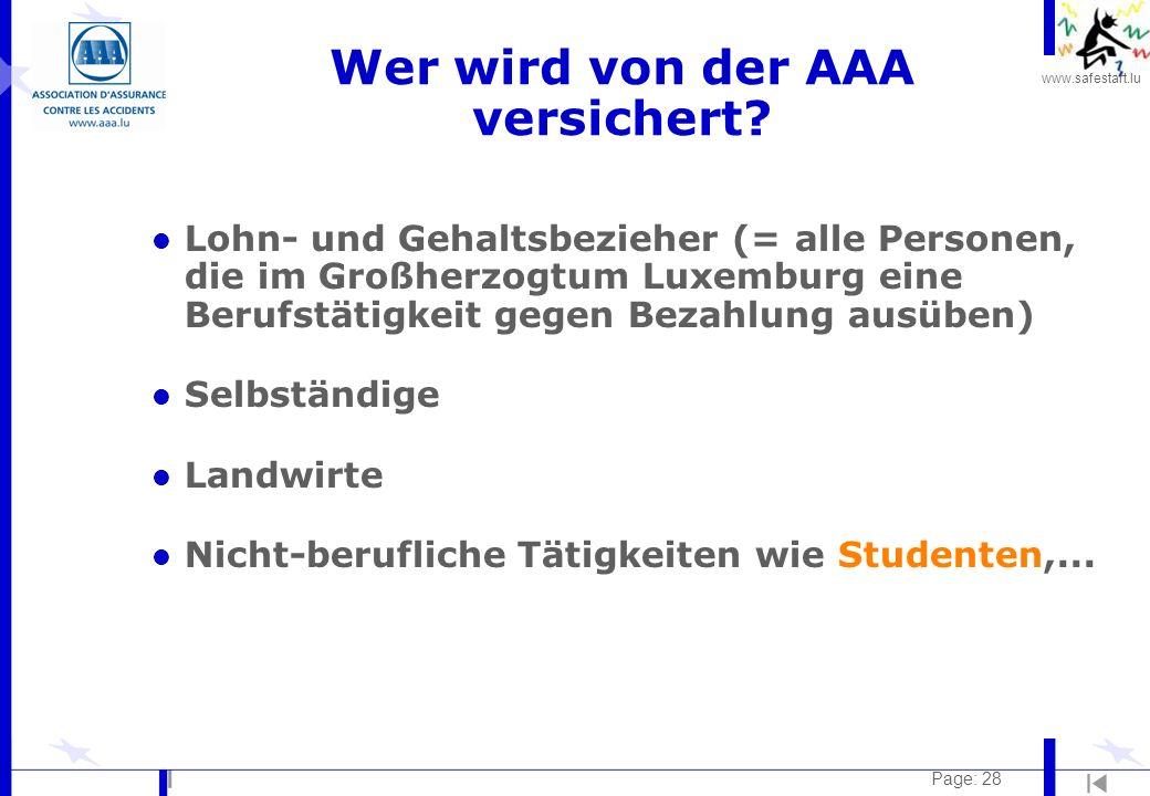 www.safestart.lu Page: 28 Wer wird von der AAA versichert? l Lohn- und Gehaltsbezieher (= alle Personen, die im Großherzogtum Luxemburg eine Berufstät