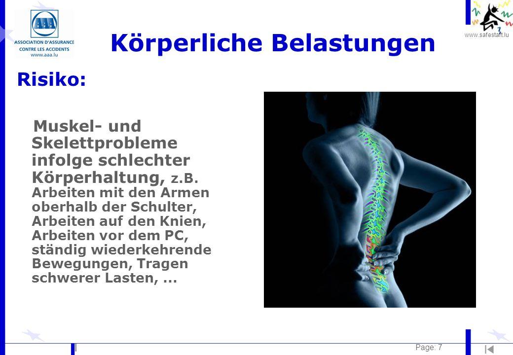 www.safestart.lu Page: 7 Körperliche Belastungen Risiko: Muskel- und Skelettprobleme infolge schlechter Körperhaltung, z.B. Arbeiten mit den Armen obe