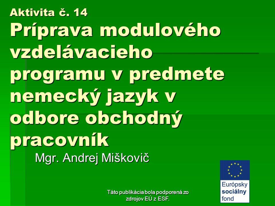 Táto publikácia bola podporená zo zdrojov EÚ z ESF. St. Nr. 2