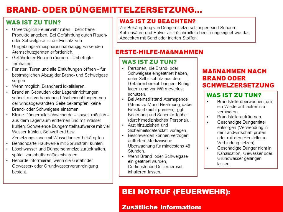 BEI NOTRUF (FEUERWEHR) : Zusätliche information: WAS IST ZU TUN? Unverzüglich Feuerwehr rufen – betroffene Produkte angeben. Bei Gefährdung durch Rauc