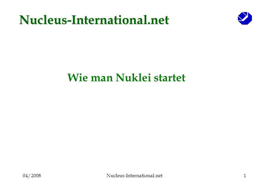 04/2008Nucleus-International.net12 Kriterium 3 : Stark / Schwach Starte nicht mit einer starken Branche –Gut organisiert, mit einem guten Dienstleistungsangebot aber mit einer schwachen Branche –Mit mangelhaften organisatorischen Strukturen –Mit einem Mangel an Dienstleistungen –Mit einem Mangel an Unternehmern mit hohem Selbstvertrauen