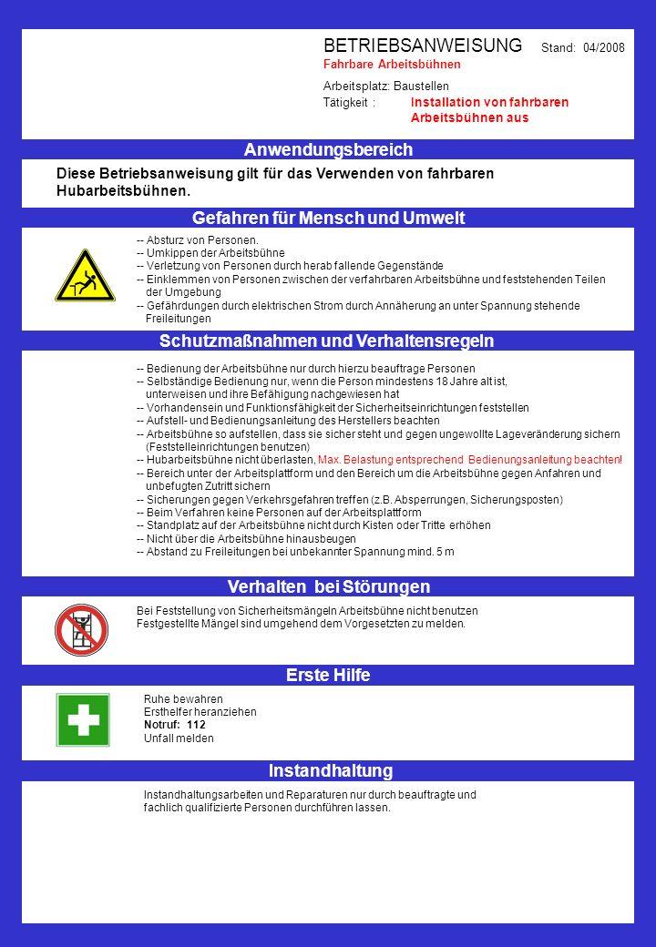 BETRIEBSANWEISUNG Stand: 04/2008 Fahrbare Arbeitsbühnen Arbeitsplatz: Baustellen Tätigkeit : Installation von fahrbaren Arbeitsbühnen aus Anwendungsbe