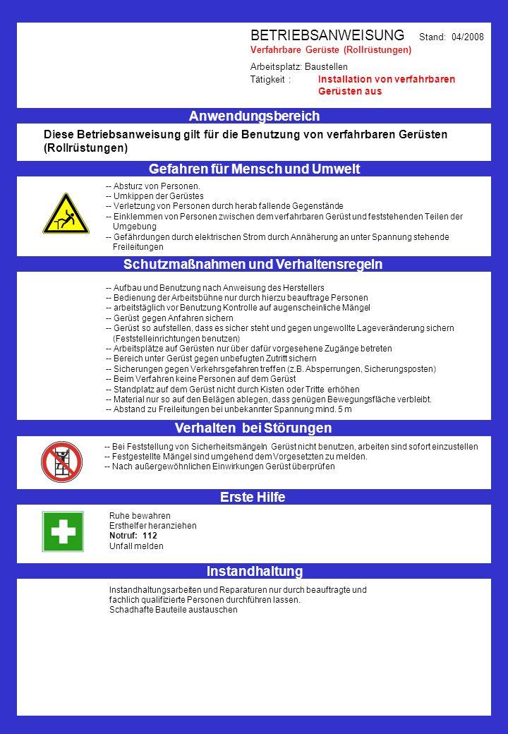 BETRIEBSANWEISUNG Stand: 04/2008 Verfahrbare Gerüste (Rollrüstungen) Arbeitsplatz: Baustellen Tätigkeit : Installation von verfahrbaren Gerüsten aus A