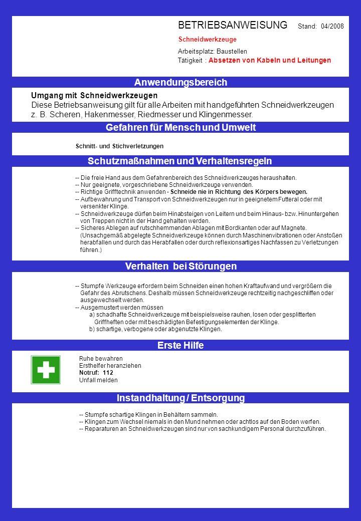 BETRIEBSANWEISUNG Stand: 04/2008 Schneidwerkzeuge Arbeitsplatz: Baustellen Tätigkeit : Absetzen von Kabeln und Leitungen Anwendungsbereich Gefahren fü