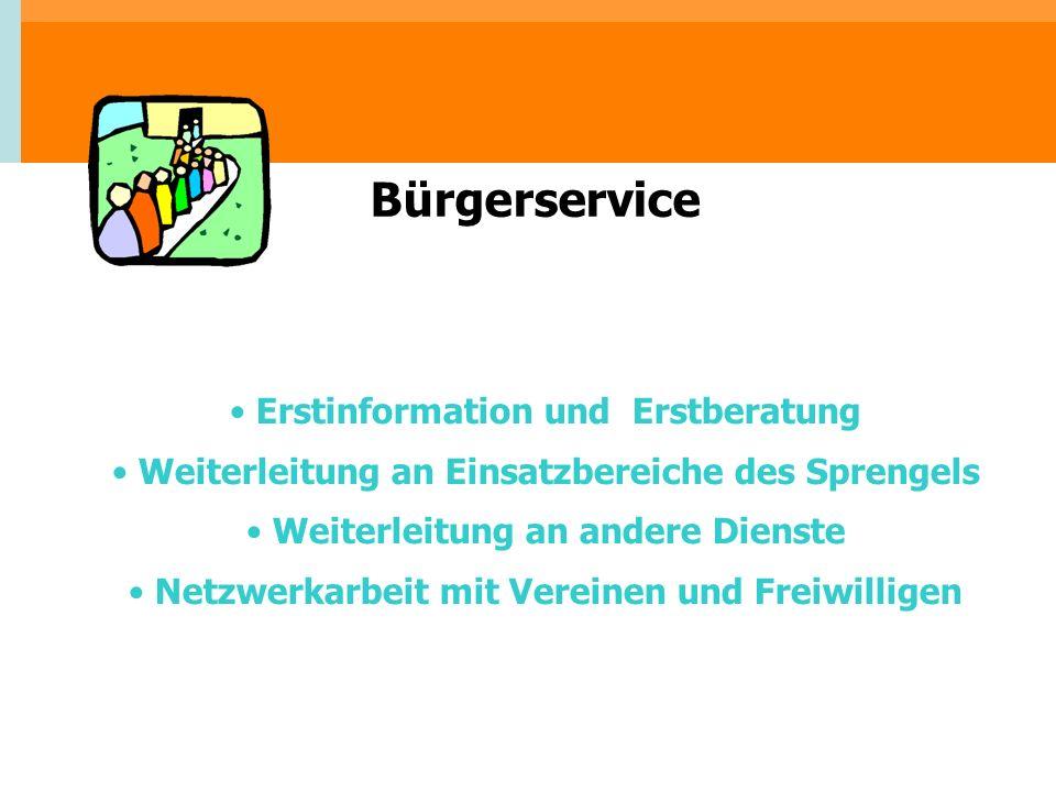 Erstinformation und Erstberatung Weiterleitung an Einsatzbereiche des Sprengels Weiterleitung an andere Dienste Netzwerkarbeit mit Vereinen und Freiwi